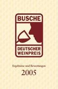 Busche Deutscher Weinpreis - Ergebnisse und Bewertungen 2005