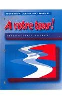 A Votre Tour Workbook/Laboratory Manual