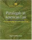 Paralegals in American Law : Introduction to Paralegalism, Schneeman, Angela, 0827360789