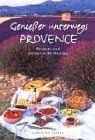 Genießer unterwegs - Provence: Rezepte und kulinarische Notizen