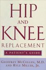Hip and Knee Replacement, Geoffrey McCullen and Ryle Miller, 0393038343