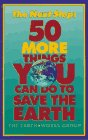 The Next Step : Fifty More Things You Can Do to Save the Earth, Earth Works Group Staff, 0836223020