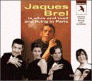 Jacques Brel Is Vigorous And Well And Living In Paris (1995 London Revival Cast)