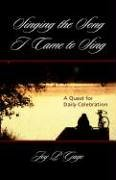 Read Online Singing the Song I Came to Sing PDF