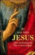 Jesus: Der Selbstmord des Gottessohnes