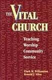 The Vital Church, Clark M. Williamson and Ronald J. Allen, 082724004X