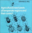 Agricultural Insect Pests of Temperate Regions and Their Control, D. S. Hill, 0521240131