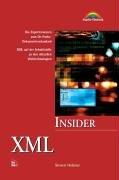 XML - Insider Das Expertenwissen zum De-Facto-Dokumentenstandard