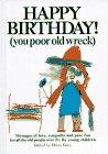 Happy Birthday (You Poor Old Wreck), Helen Exley, 1850150036