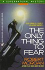 The Only Thing to Fear, Robert Morgan, 0425144682