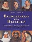 Bildlexikon der Heiligen, Seligen und Namenspatrone