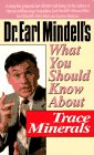 What You Should Know about Trace Minerals, Virginia L. Hopkins and Earl L. Mindell, 0879837489