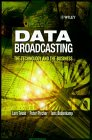 Data Broadcasting: The Technology and the Business