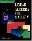 Linear Algebra Using Maple, Eugene W. Johnson, 0534130690