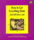 img - for How to Get Everything Done: And Still Have a Life (Ami How-To) book / textbook / text book