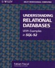 Understanding Relational Databases with Examples in SQL-92, Fabian Pascal, 0471585386