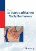 Die osteopathischen Notfalltechniken: Lern- und Praxisbuch