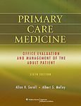 Primary Care Medicine: Office Evaluation and Management of the Adult Patient (Primary Care Medicine (Goroll)) [Hardcover]