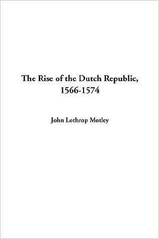 The Rise of the Dutch Republic: 1566-1574