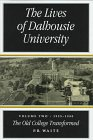 The Lives of Dalhousie University : 1925-1980, the Old College Transformed, Waite, P. B., 0773516441