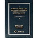 American Indian Law : Native Nations and the Federal System, Revised 2005, Robert N. Clinton, Barry Goldwater Chair of American Institutions, Arizona State University College of Law;, 0820564079