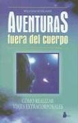Aventuras Fuera Del Cuerpo/adventures Beyond the Body (Spanish Edition)