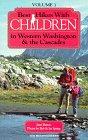 Best hikes with children in western Washington & the Cascades