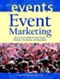 Event Marketing: How to Successfully Promote Events, Festivals, Conventions, and Expositions (The Wiley Event Management Series)