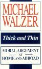 Thick and Thin : Moral Argument at Home and Abroad, Walzer, Michael, 0268018847