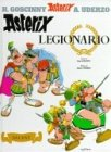 Astérix legionario (Castellano - A Partir De 10 Años - Astérix - La Colección Clásica, Band 10)