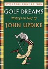 Golf Dreams, John Updike, 0679442561
