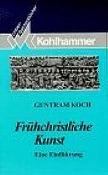 Fruhchristliche Kunst: Eine Einfuhrung (Kohlhammer Urban-Taschenbucher) (German Edition)