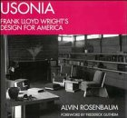 Usonia: Frank Lloyd Wright's Design for America