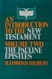 An Introduction to the New Testament, D. Edmond Hiebert, 0802441483