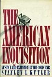 American Inquisition: Justice and Injustice in the Cold War