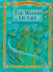 The Waters of Life: The Facts and the Fables (Landscapes of Legend)