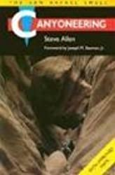 Canyoneering: The San Rafael Swell by Steve Allen (2000-10-01)