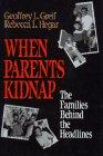 When Parents Kidnap, Geoffrey L. Greif and Rebecca L. Hegar, 0029129753