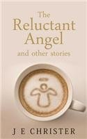 book cover of The Reluctant Angel and Other Stories