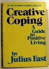 Creative Coping, Julius Fast and Barbara Fast, 0688029930