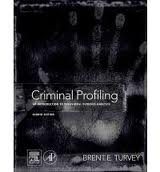 Criminal Profiling, Fourth Edition: An Introduction to Behavioral Evidence Analysis 4th (forth) edition