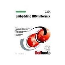 Embedding IBM Informix by Chen, Whei-Jen, Ajayi, Oluwatosin, Kapadia, Mirav, Koerner, (2011) Paperback