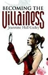 Becoming the Villainess by Jeannine Hall Gailey (2006-03-05)