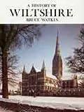 A History of Wiltshire, Bruce W. Watkin, 0850336929