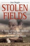 Download Stolen Fields: A Story of Eminent Domain and the Death of the American Dream pdf epub