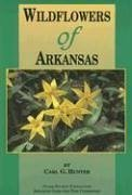(Wildflowers of Arkansas by CARL G. HUNTER (1995-08-02))