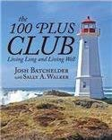The 100 Plus Club: Living Long and Living Well PDF
