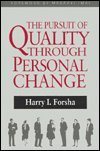 The Pursuit of Quality Through Personal Change, Harry I. Forsha, 0873891406