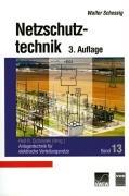 Anlagentechnik für elektrische Verteilungsnetze, Band 13: Netzschutztechnik