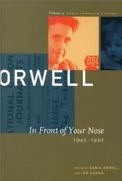 In Front of Your Nose, 1945-1950 (Collected Essays Journalism and Letters of George Orwell) Publisher: David R Godine